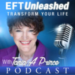 EFT Unleashed, podcasts by EFT Master and developer of Inner RePatterning, Tania A Prince